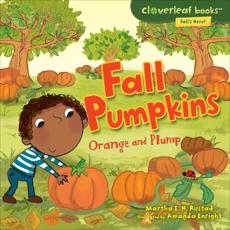 Fall Pumpkins: Orange and Plump, Rustad, Martha E. H.
