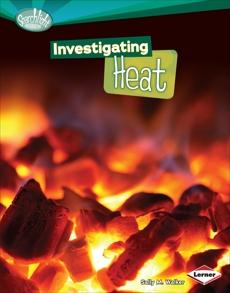 Investigating Heat, Walker, Sally M.