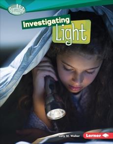 Investigating Light, Walker, Sally M.