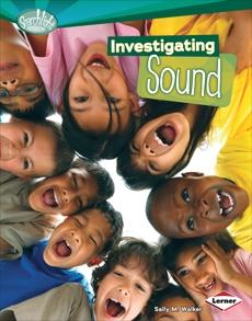 Investigating Sound, Walker, Sally M.
