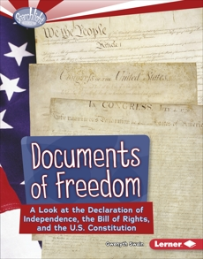 Documents of Freedom: A Look at the Declaration of Independence, the Bill of Rights, and the U.S. Constitution, Swain, Gwenyth