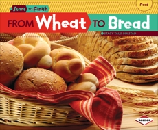 From Wheat to Bread, Taus-Bolstad, Stacy