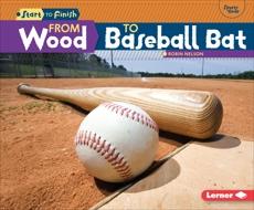 From Wood to Baseball Bat, Nelson, Robin