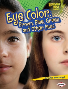 Eye Color: Brown, Blue, Green, and Other Hues, Boothroyd, Jennifer