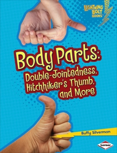 Body Parts: Double-Jointedness, Hitchhiker's Thumb, and More, Silverman, Buffy