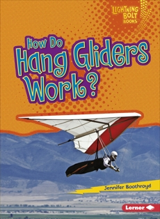 How Do Hang Gliders Work?, Boothroyd, Jennifer