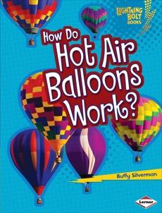 How Do Hot Air Balloons Work?, Silverman, Buffy