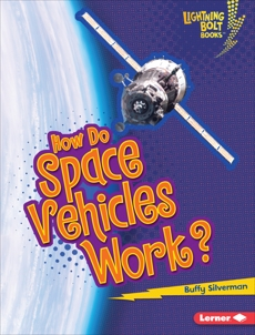 How Do Space Vehicles Work?, Silverman, Buffy