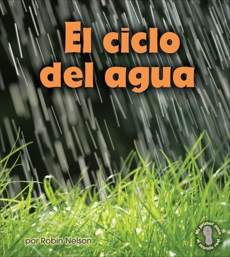 El ciclo del agua (Earth's Water Cycle), Nelson, Robin