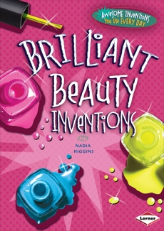 Brilliant Beauty Inventions, Higgins, Nadia