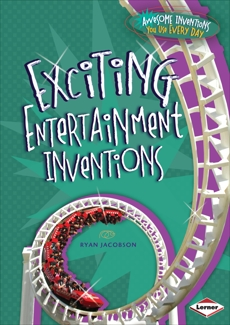 Exciting Entertainment Inventions, Jacobson, Ryan