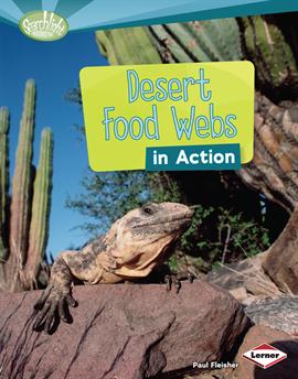 Desert Food Webs in Action, Fleisher, Paul
