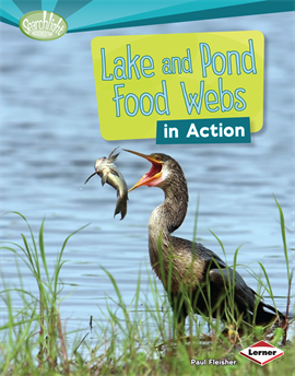 Lake and Pond Food Webs in Action, Fleisher, Paul