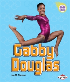 Gabby Douglas, Fishman, Jon M.