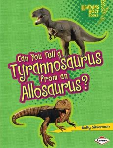Can You Tell a Tyrannosaurus from an Allosaurus?, Silverman, Buffy