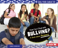 How Can I Deal with Bullying?: A Book about Respect, Donovan, Sandy