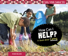 How Can I Help?: A Book about Caring, Nelson, Robin