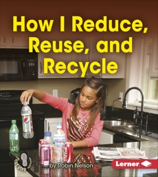How I Reduce, Reuse, and Recycle, Nelson, Robin