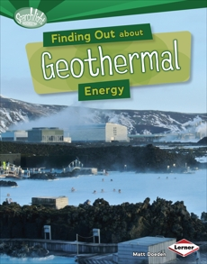 Finding Out about Geothermal Energy, Doeden, Matt