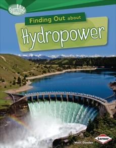 Finding Out about Hydropower, Doeden, Matt