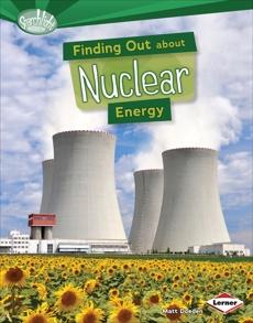 Finding Out about Nuclear Energy, Doeden, Matt