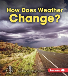 How Does Weather Change?, Boothroyd, Jennifer