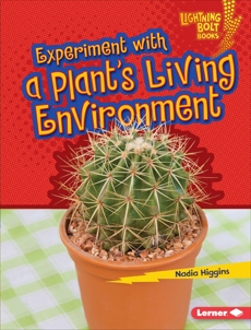 Experiment with a Plant's Living Environment, Higgins, Nadia