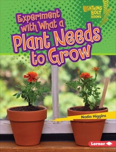 Experiment with What a Plant Needs to Grow, Higgins, Nadia