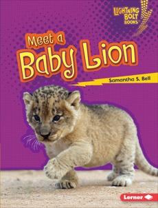Meet a Baby Lion, Bell, Samantha S.