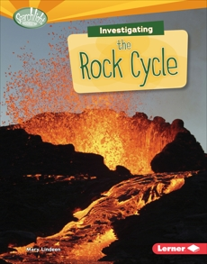 Investigating the Rock Cycle, Lindeen, Mary