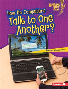 How Do Computers Talk to One Another?, Abramovitz, Melissa