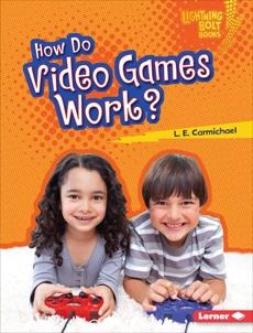 How Do Video Games Work?, Carmichael, L. E.
