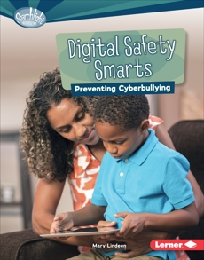 Digital Safety Smarts: Preventing Cyberbullying, Lindeen, Mary