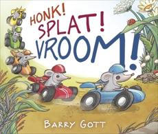 Honk! Splat! Vroom!, Gott, Barry