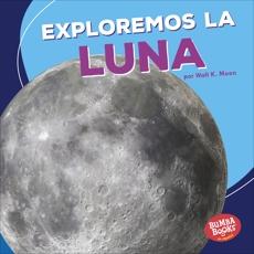 Exploremos la Luna (Let's Explore the Moon), Moon, Walt K.