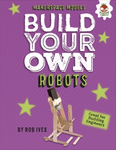 Build Your Own Robots, Ives, Rob & Ives� Rob