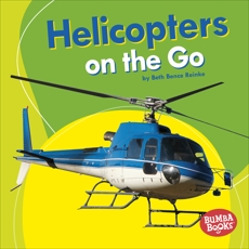 Helicopters on the Go, Reinke, Beth Bence