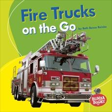 Fire Trucks on the Go, Reinke, Beth Bence
