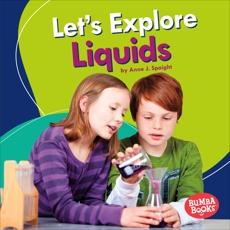 Let's Explore Liquids, Spaight, Anne J.
