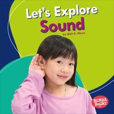 Let's Explore Sound, Moon, Walt K.
