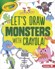 Let's Draw Monsters with Crayola ® !, Allen, Kathy