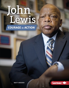 John Lewis: Courage in Action, Doeden, Matt