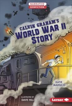 Calvin Graham's World War II Story, Marsico, Katie