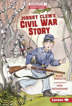 Johnny Clem's Civil War Story, Marsico, Katie