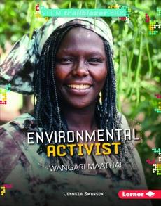 Environmental Activist Wangari Maathai, Swanson, Jennifer
