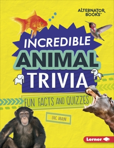 Incredible Animal Trivia: Fun Facts and Quizzes, Braun, Eric