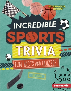 Incredible Sports Trivia: Fun Facts and Quizzes, Braun, Eric