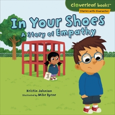 In Your Shoes: A Story of Empathy, Johnson, Kristin