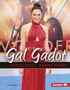 Gal Gadot: Soldier, Model, Wonder Woman, Sherman, Jill