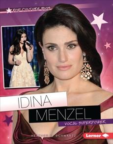 Idina Menzel: Vocal Superpower, Schwartz, Heather E.